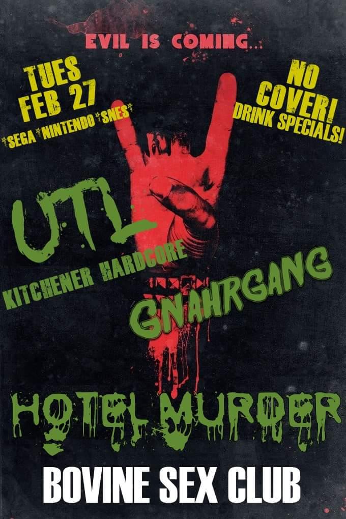 Hotel Murder, UTL-Kitchener Hardcore, Gnahrgang
