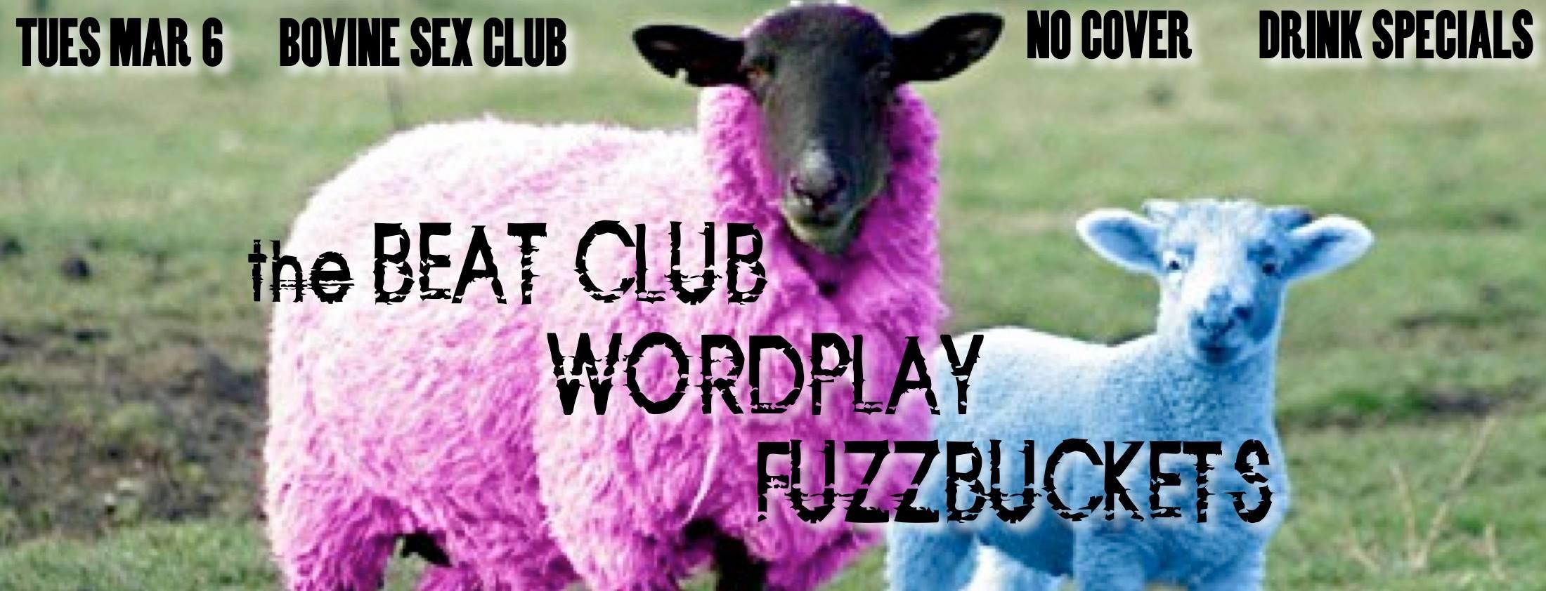 the BEAT CLUB, WORDPLAY, FUZZBUCKETS